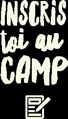 Inscriptions au Camp Boute-en-train - Centre de vacances et de plein air quatre saisons